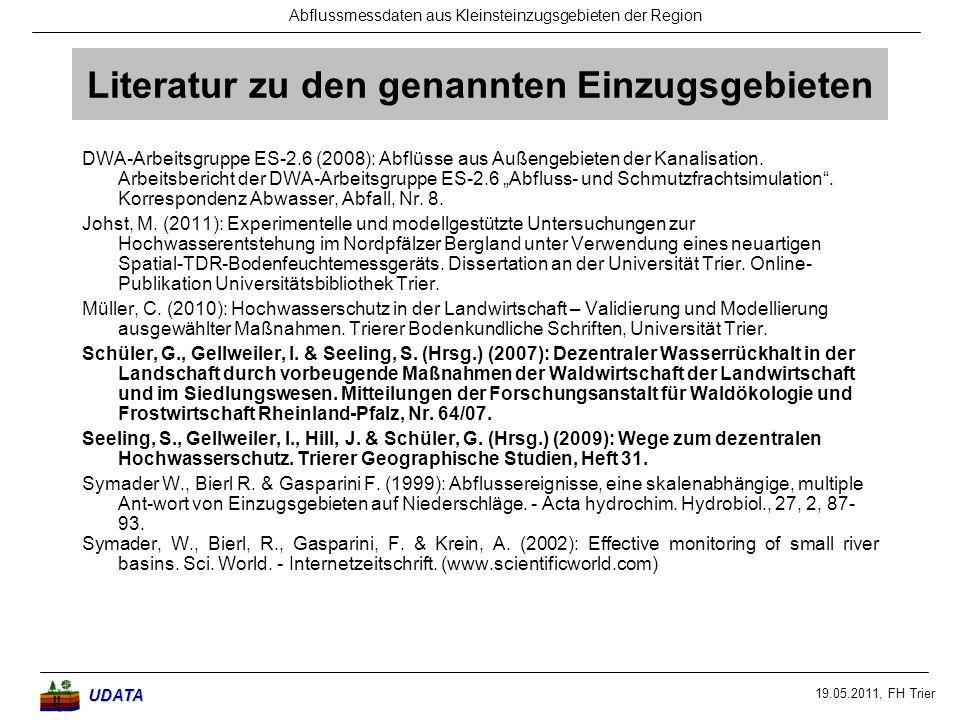 19.05.2011, FH Trier Abflussmessdaten aus Kleinsteinzugsgebieten der RegionUDATA Literatur zu den genannten Einzugsgebieten DWA-Arbeitsgruppe ES-2.6 (