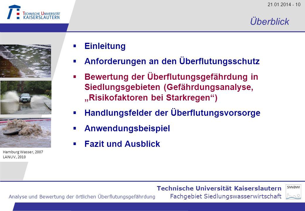 Technische Universität Kaiserslautern Analyse und Bewertung der örtlichen Überflutungsgefährdung Fachgebiet Siedlungswasserwirtschaft 21.01.2014 - 10