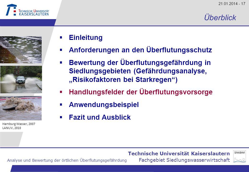 Technische Universität Kaiserslautern Analyse und Bewertung der örtlichen Überflutungsgefährdung Fachgebiet Siedlungswasserwirtschaft 21.01.2014 - 17
