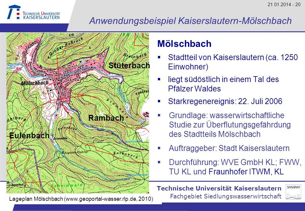 Technische Universität Kaiserslautern Analyse und Bewertung der örtlichen Überflutungsgefährdung Fachgebiet Siedlungswasserwirtschaft 21.01.2014 - 20
