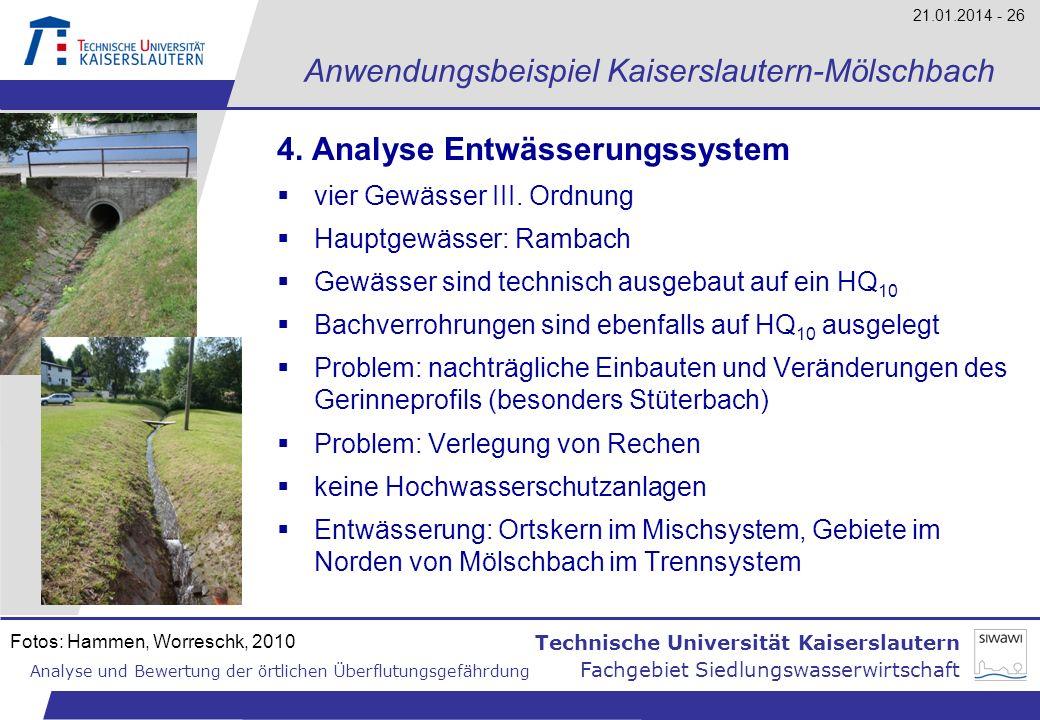 Technische Universität Kaiserslautern Analyse und Bewertung der örtlichen Überflutungsgefährdung Fachgebiet Siedlungswasserwirtschaft 21.01.2014 - 26