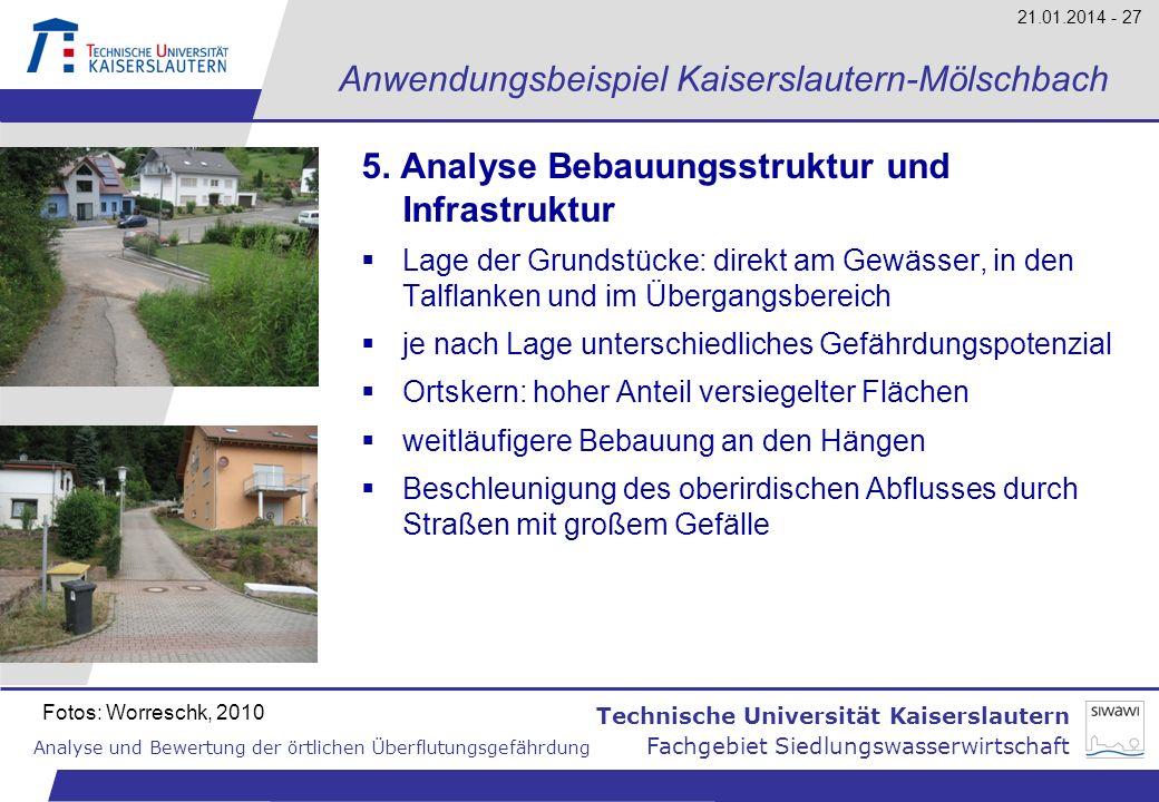 Technische Universität Kaiserslautern Analyse und Bewertung der örtlichen Überflutungsgefährdung Fachgebiet Siedlungswasserwirtschaft 21.01.2014 - 27