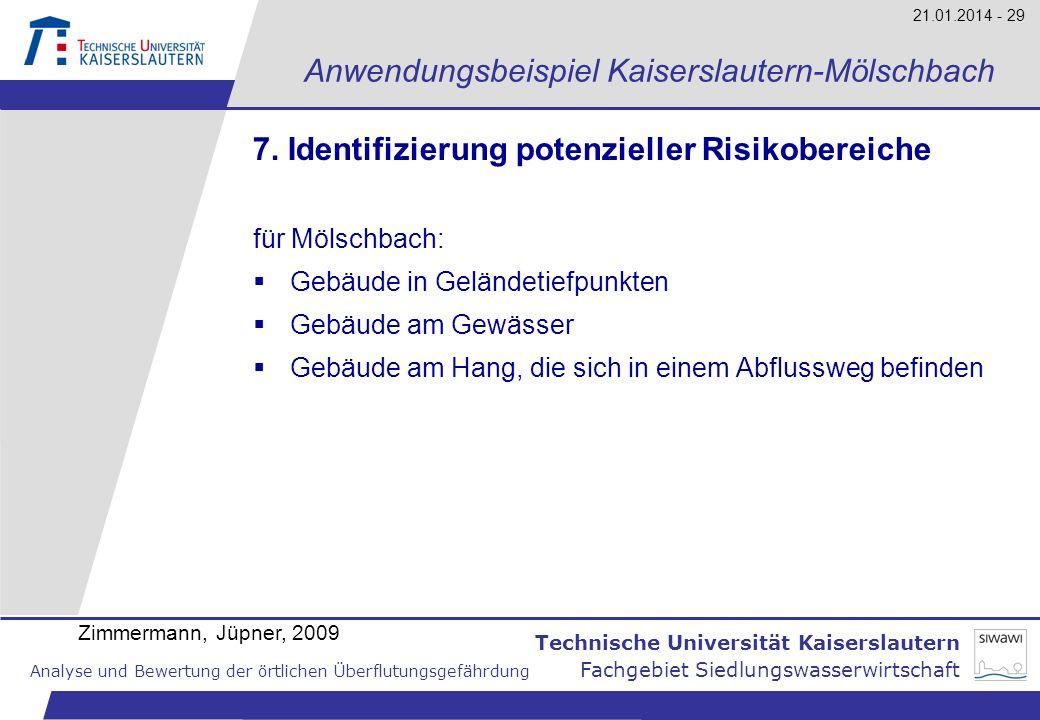 Technische Universität Kaiserslautern Analyse und Bewertung der örtlichen Überflutungsgefährdung Fachgebiet Siedlungswasserwirtschaft 21.01.2014 - 29