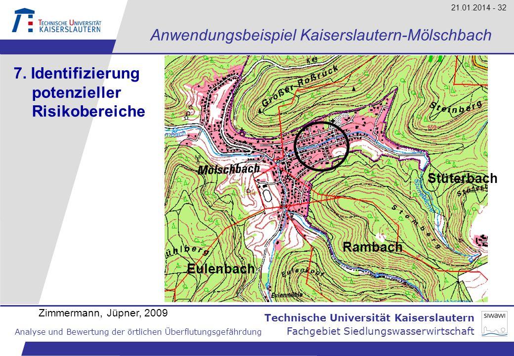 Technische Universität Kaiserslautern Analyse und Bewertung der örtlichen Überflutungsgefährdung Fachgebiet Siedlungswasserwirtschaft 21.01.2014 - 32