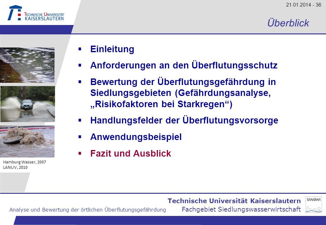 Technische Universität Kaiserslautern Analyse und Bewertung der örtlichen Überflutungsgefährdung Fachgebiet Siedlungswasserwirtschaft 21.01.2014 - 36