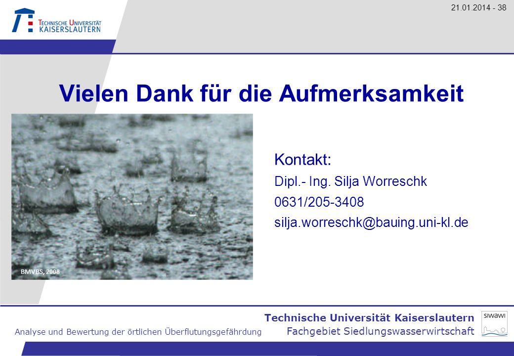 Technische Universität Kaiserslautern Analyse und Bewertung der örtlichen Überflutungsgefährdung Fachgebiet Siedlungswasserwirtschaft 21.01.2014 - 38