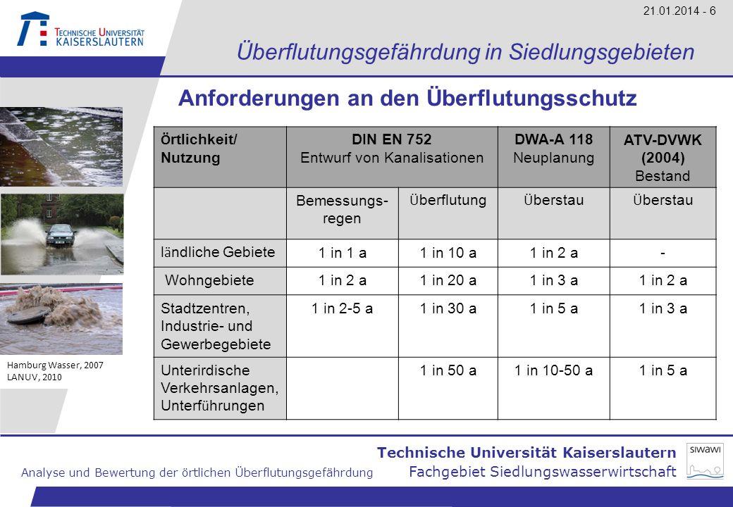 Technische Universität Kaiserslautern Analyse und Bewertung der örtlichen Überflutungsgefährdung Fachgebiet Siedlungswasserwirtschaft 21.01.2014 - 17 Überblick Einleitung Anforderungen an den Überflutungsschutz Bewertung der Überflutungsgefährdung in Siedlungsgebieten (Gefährdungsanalyse, Risikofaktoren bei Starkregen) Handlungsfelder der Überflutungsvorsorge Anwendungsbeispiel Fazit und Ausblick Hamburg Wasser, 2007 LANUV, 2010