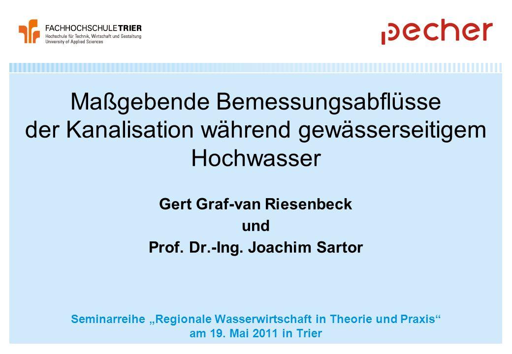Maßgebende Bemessungsabflüsse der Kanalisation während gewässerseitigem Hochwasser Gert Graf-van Riesenbeck und Prof. Dr.-Ing. Joachim Sartor Seminarr