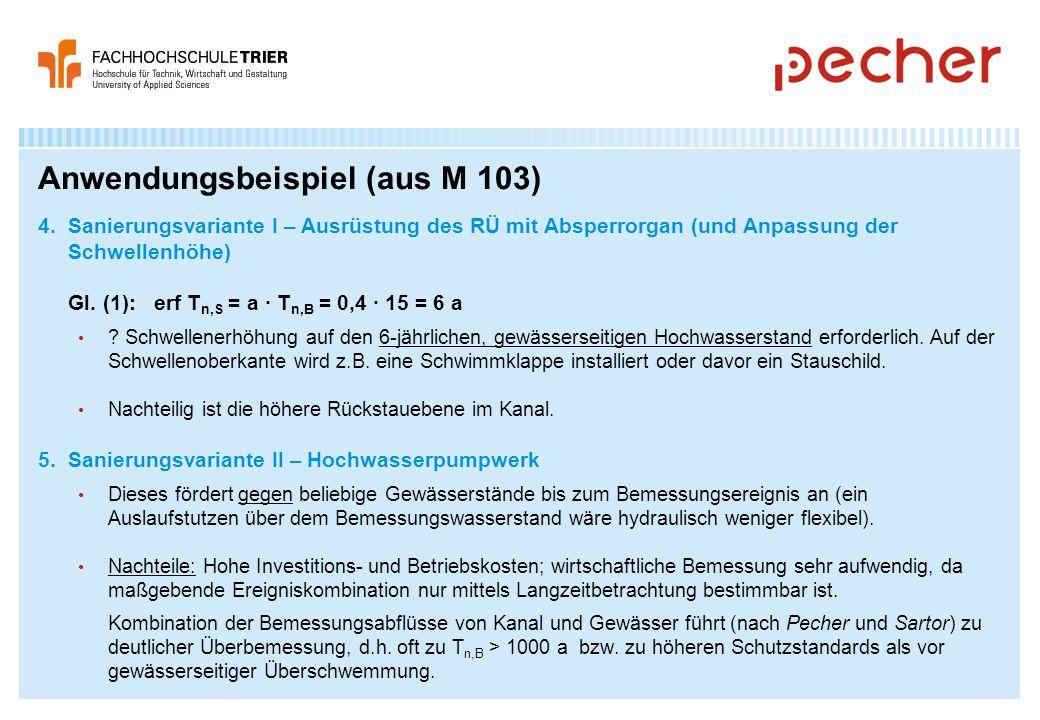 Anwendungsbeispiel (aus M 103) 4. Sanierungsvariante I – Ausrüstung des RÜ mit Absperrorgan (und Anpassung der Schwellenhöhe) Gl. (1): erf T n,S = a ·