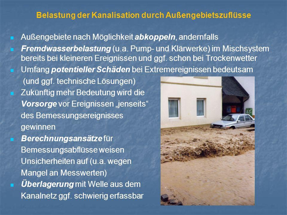 Belastung der Kanalisation durch Außengebietszuflüsse Außengebiete nach Möglichkeit abkoppeln, andernfalls Fremdwasserbelastung (u.a.