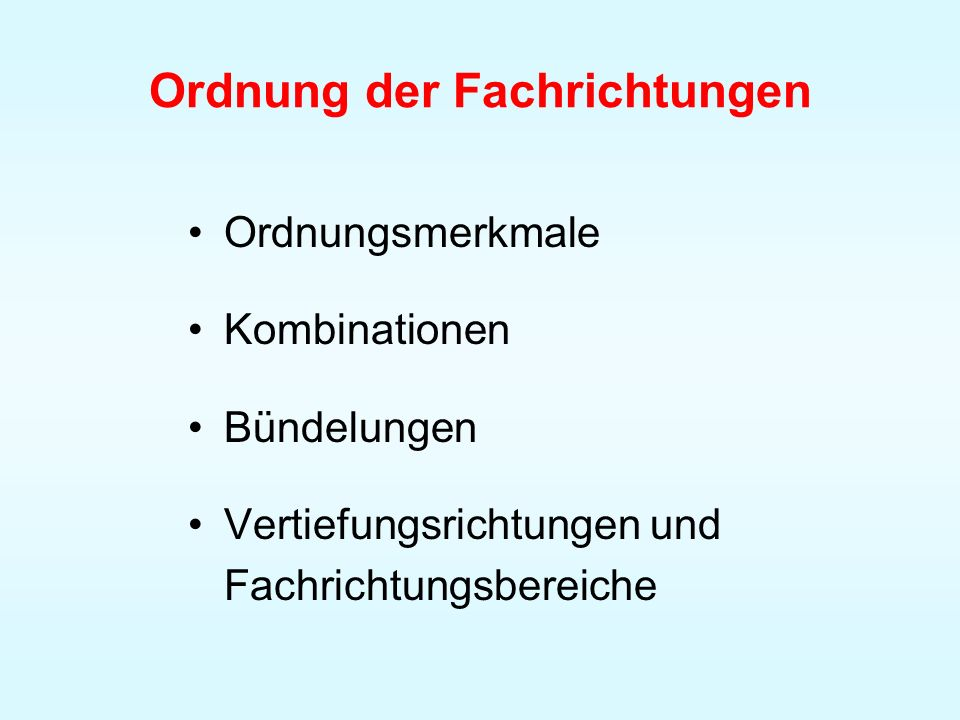 Ordnung der Fachrichtungen Ordnungsmerkmale Kombinationen Bündelungen Vertiefungsrichtungen und Fachrichtungsbereiche