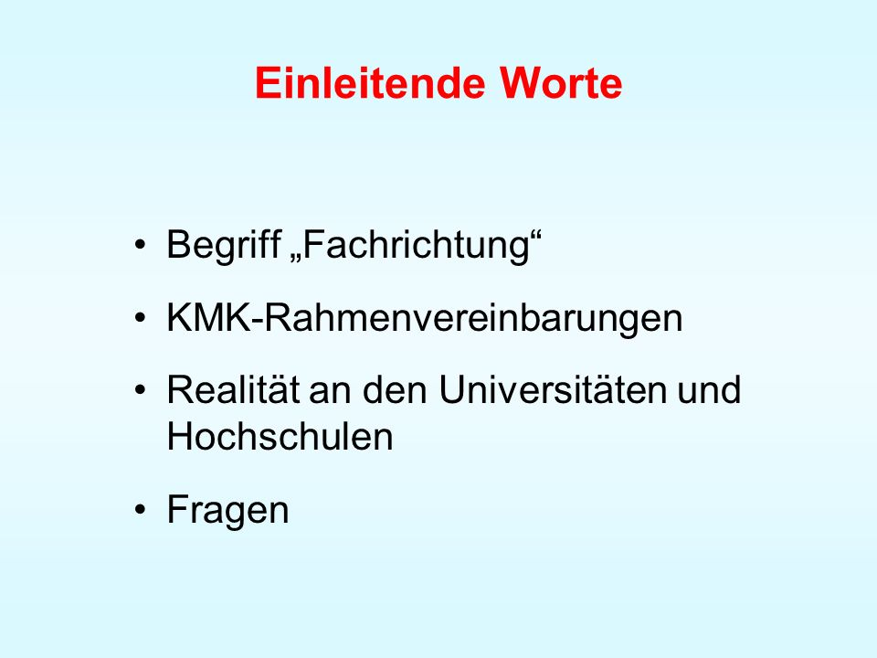 Einleitende Worte Begriff Fachrichtung KMK-Rahmenvereinbarungen Realität an den Universitäten und Hochschulen Fragen