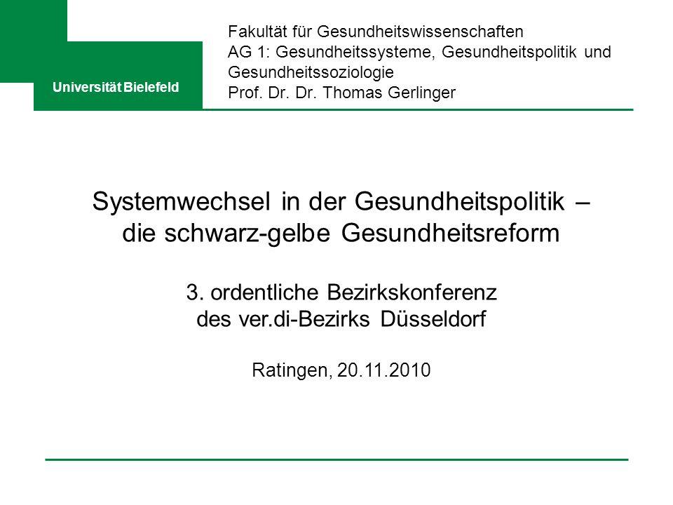Fakultät für Gesundheitswissenschaften AG 1: Gesundheitssysteme, Gesundheitspolitik und Gesundheitssoziologie Prof. Dr. Dr. Thomas Gerlinger Universit