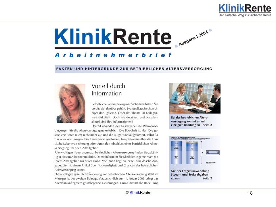 © KlinikRente 18 Information der Arbeitnehmer durch KlinikRente-Arbeitnehmerbrief erscheint zweimal pro Jahr