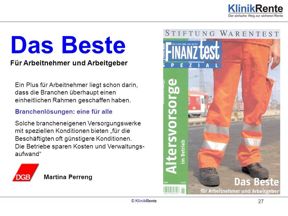 © KlinikRente 27 Das Beste Für Arbeitnehmer und Arbeitgeber Ein Plus für Arbeitnehmer liegt schon darin, dass die Branchen überhaupt einen einheitlich