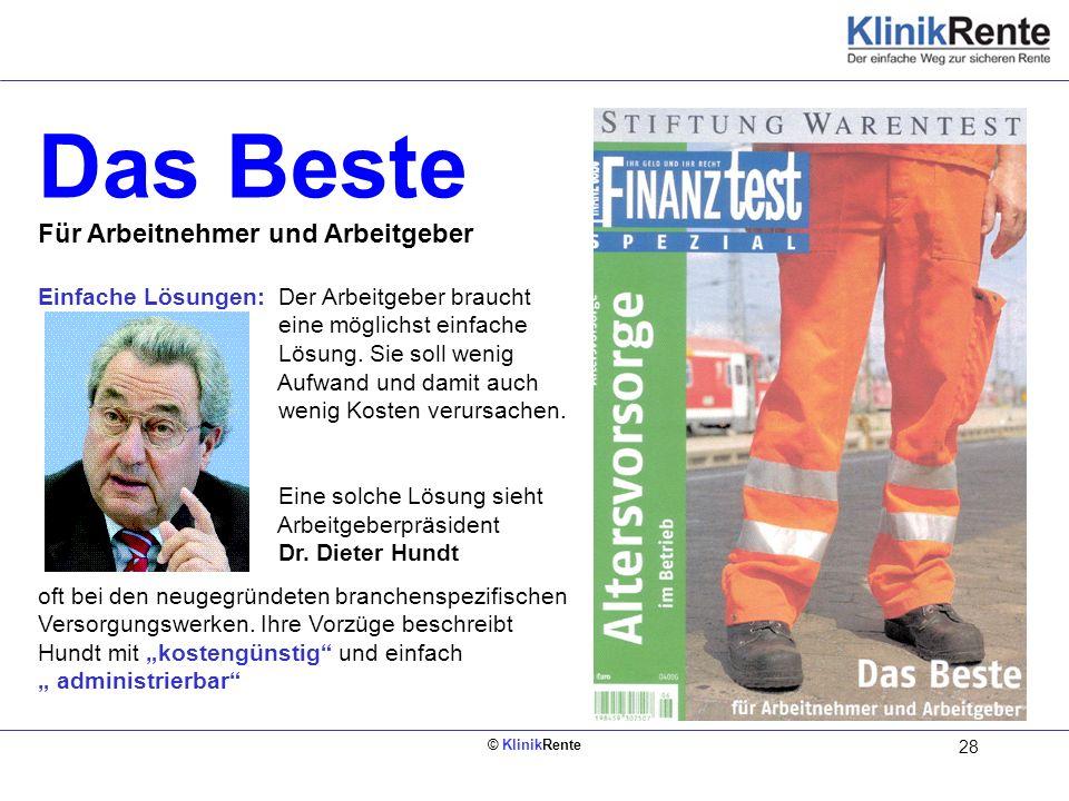 © KlinikRente 28 Das Beste Für Arbeitnehmer und Arbeitgeber Einfache Lösungen: Der Arbeitgeber braucht eine möglichst einfache Lösung. Sie soll wenig
