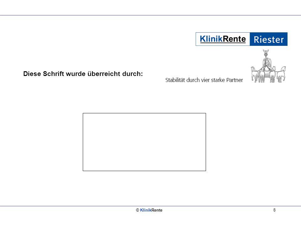 © KlinikRente8 Diese Schrift wurde überreicht durch:
