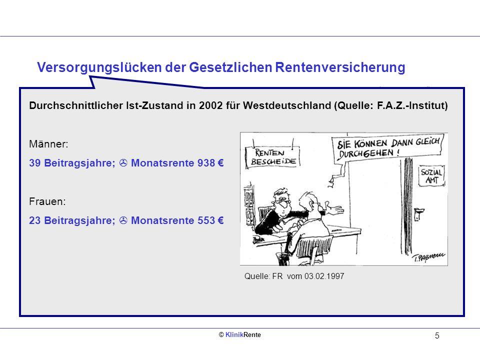 © KlinikRente 15 1.Die Situation in Kliniken mit ZVK nach der Systemumstellung 2.Welche neuen Möglichkeiten zur Entgeltumwandlung gibt es.