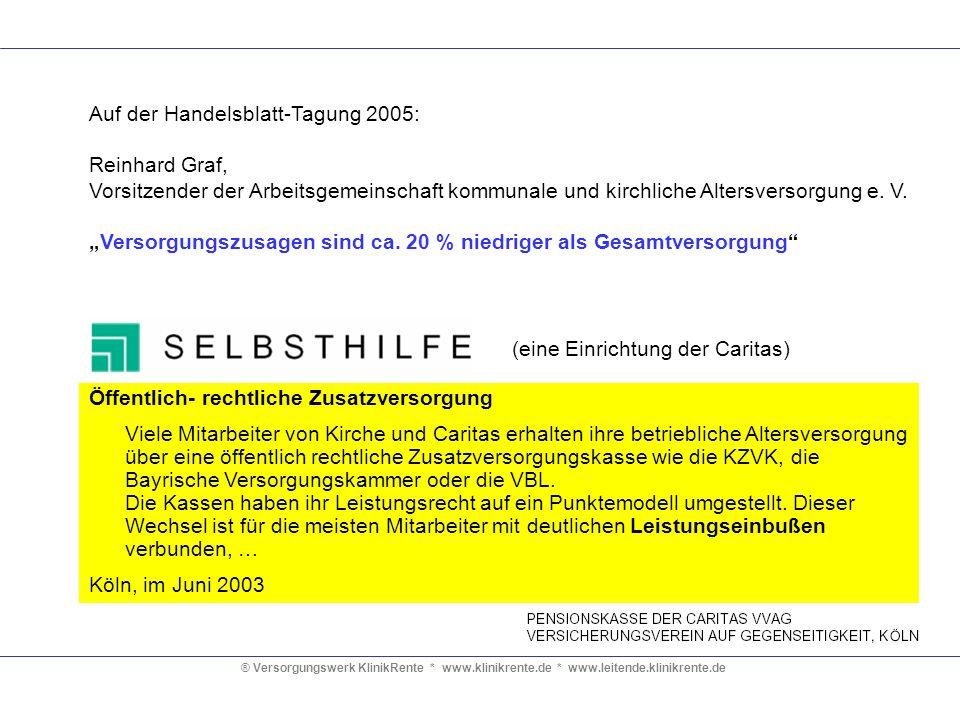 ® Versorgungswerk KlinikRente * www.klinikrente.de * www.leitende.klinikrente.de Öffentlich- rechtliche Zusatzversorgung Viele Mitarbeiter von Kirche