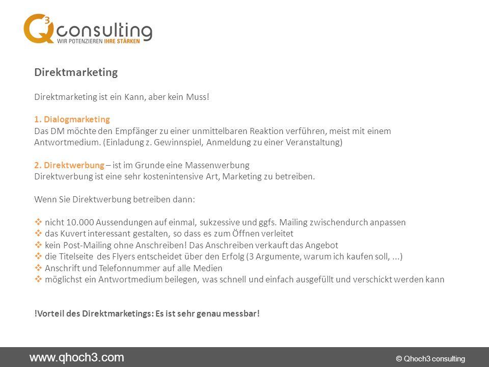www.qhoch3.com © Qhoch3 consulting Direktmarketing Direktmarketing ist ein Kann, aber kein Muss.