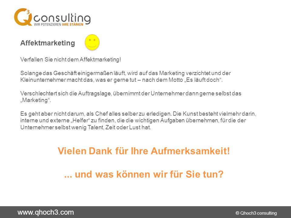 www.qhoch3.com © Qhoch3 consulting Affektmarketing Verfallen Sie nicht dem Affektmarketing.