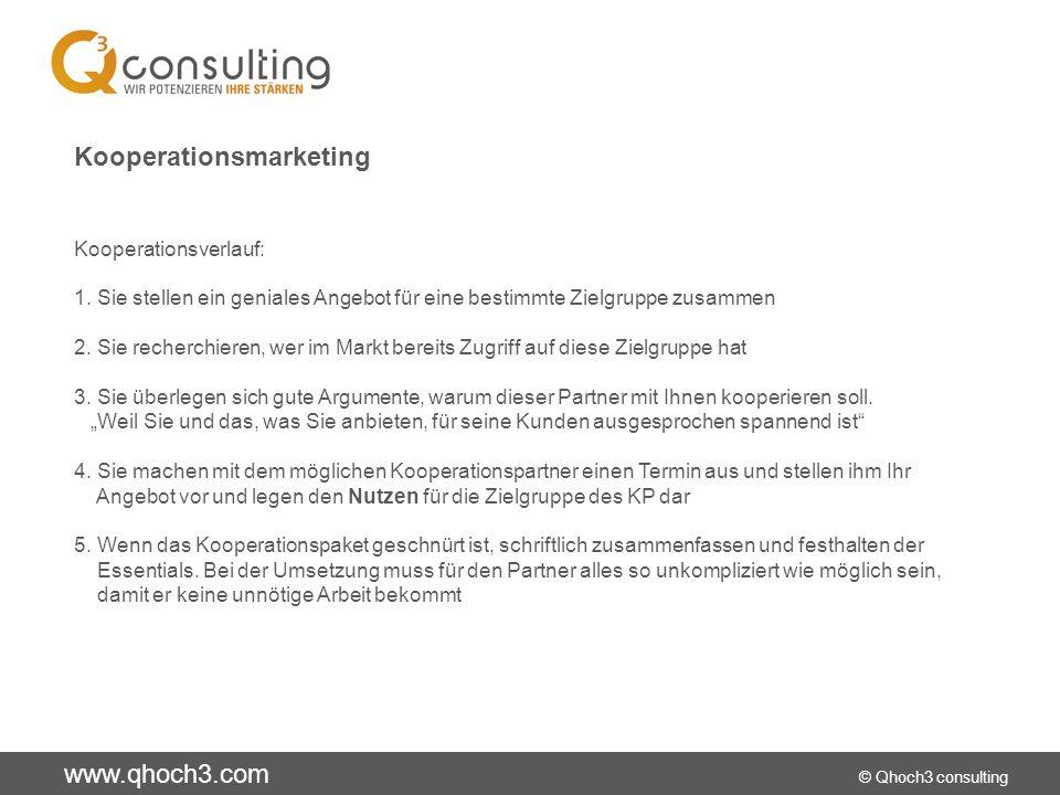 www.qhoch3.com © Qhoch3 consulting Kunden-Beziehungs-Management / CRM FÜR: Kontaktmanagement Kundenklassifikation (ABC nach Umsatz, nach Position, nach gekauften Produkten,....) Maßgeschneiderte Marketingkampagnen entwickeln (gezielte Mailings, Einladungen,...) Servicemanagement Vertriebsmanagement (Besuchsberichte, Kontaktvorlage, Angebote, pers.