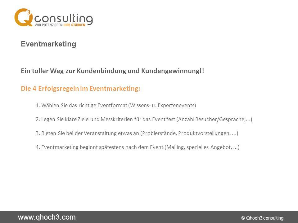 www.qhoch3.com © Qhoch3 consulting Empfehlungsmarketing Variante 1: Tell-a-Story - Marketing Wenn Sie als Anbieter etwas sagen, dann ist das klassisches Marketing.