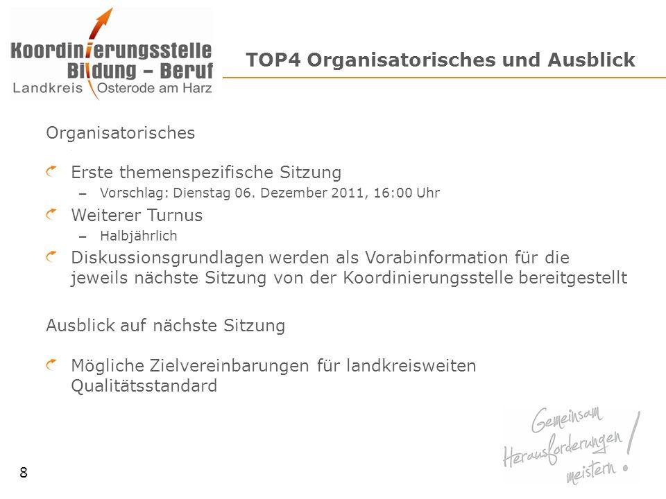 TOP4 Organisatorisches und Ausblick Organisatorisches Erste themenspezifische Sitzung – Vorschlag: Dienstag 06. Dezember 2011, 16:00 Uhr Weiterer Turn