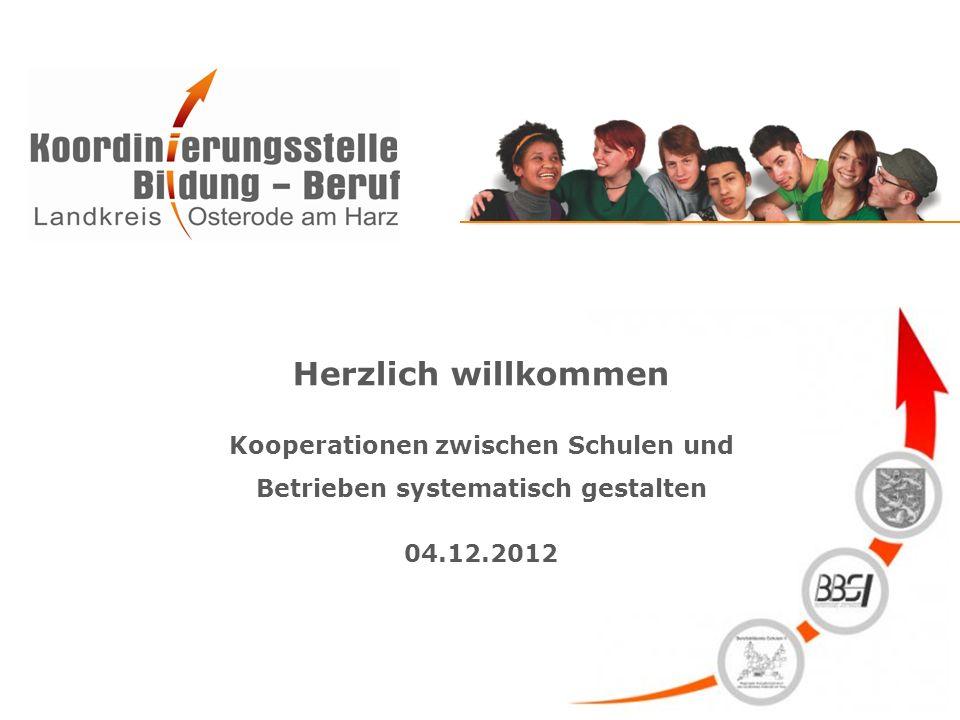 Herzlich willkommen Kooperationen zwischen Schulen und Betrieben systematisch gestalten 04.12.2012