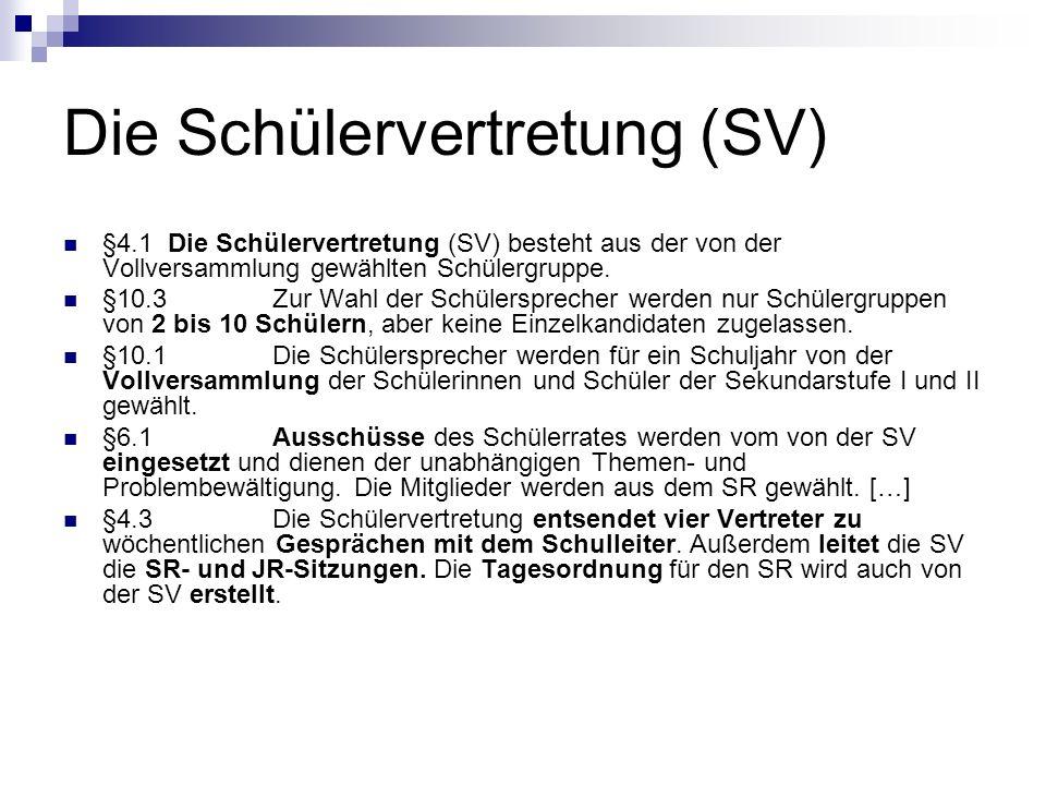 Die Schülervertretung (SV) §4.1Die Schülervertretung (SV) besteht aus der von der Vollversammlung gewählten Schülergruppe.