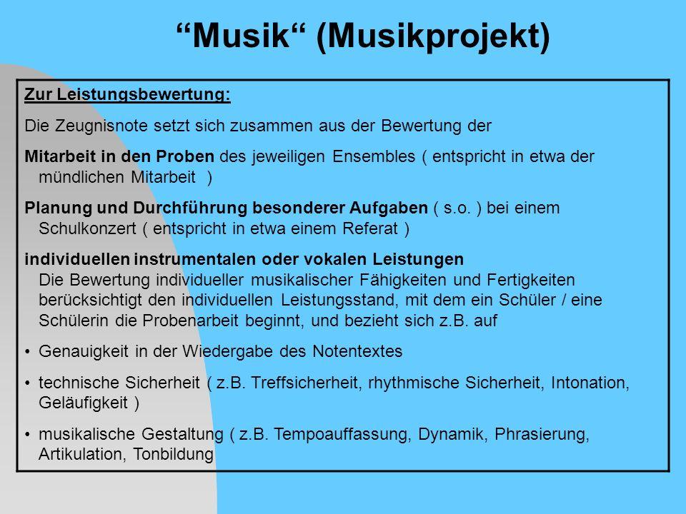 Zur Leistungsbewertung: Die Zeugnisnote setzt sich zusammen aus der Bewertung der Mitarbeit in den Proben des jeweiligen Ensembles ( entspricht in etw