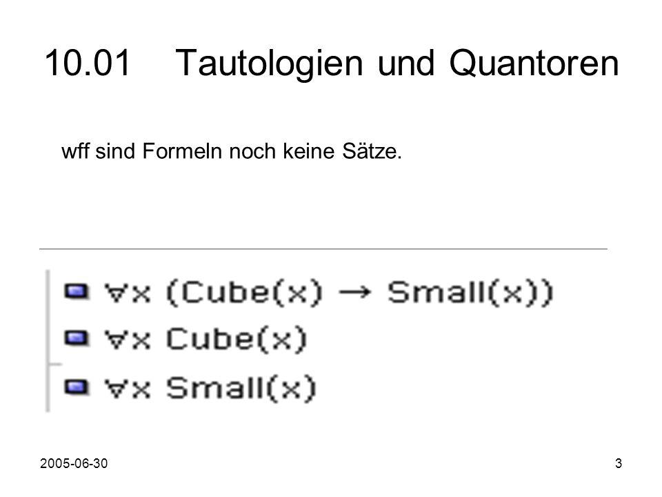 2005-06-303 10.01 Tautologien und Quantoren wff sind Formeln noch keine Sätze.