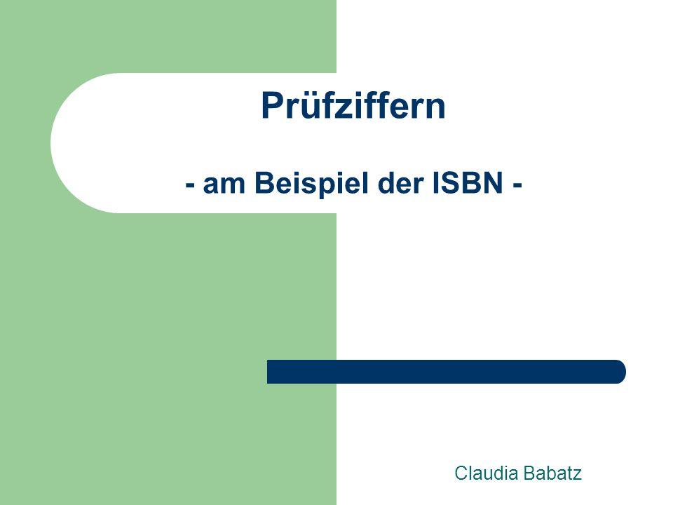 Prüfziffern - am Beispiel der ISBN - Claudia Babatz