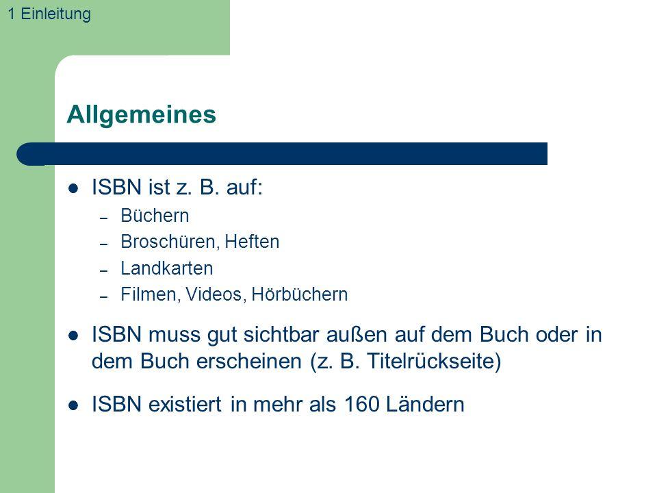 Allgemeines ISBN ist z. B. auf: – Büchern – Broschüren, Heften – Landkarten – Filmen, Videos, Hörbüchern ISBN muss gut sichtbar außen auf dem Buch ode