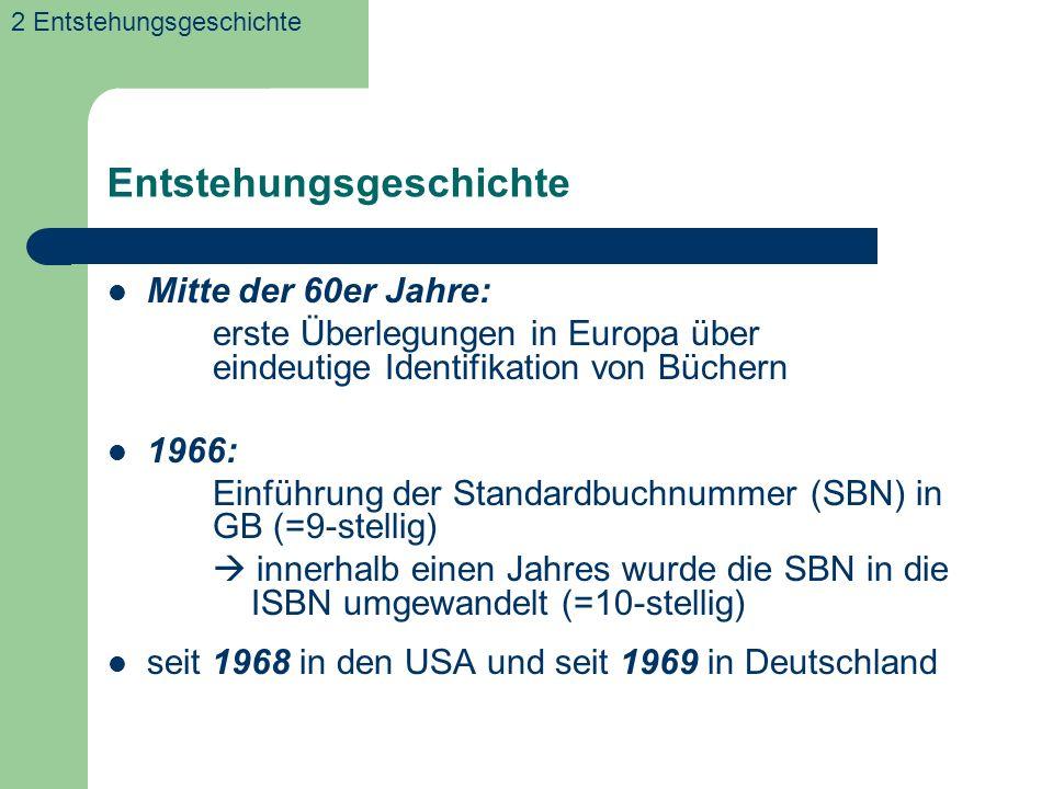 Entstehungsgeschichte Mitte der 60er Jahre: erste Überlegungen in Europa über eindeutige Identifikation von Büchern 1966: Einführung der Standardbuchnummer (SBN) in GB (=9-stellig) innerhalb einen Jahres wurde die SBN in die ISBN umgewandelt (=10-stellig) seit 1968 in den USA und seit 1969 in Deutschland 2 Entstehungsgeschichte