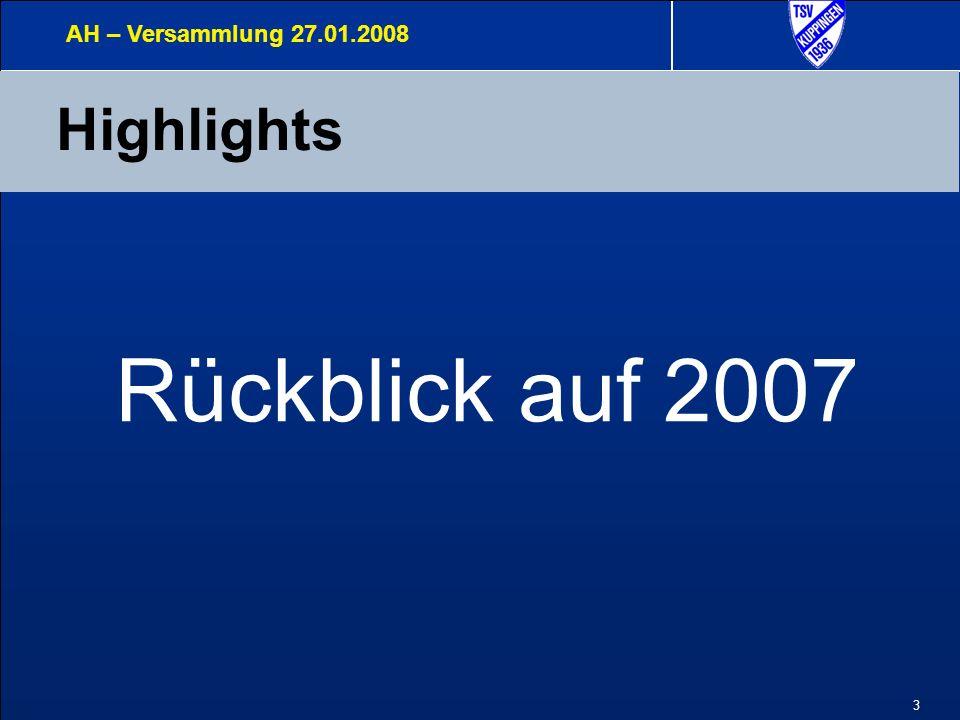 3 Highlights AH – Versammlung 27.01.2008 Rückblick auf 2007