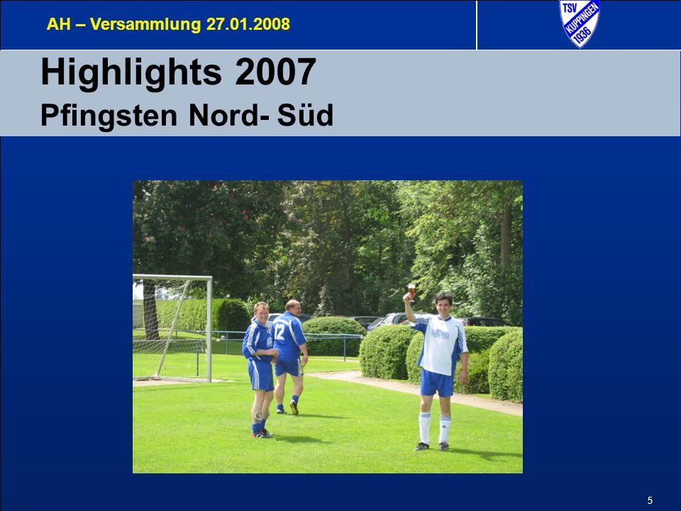 5 Highlights 2007 Pfingsten Nord- Süd AH – Versammlung 27.01.2008