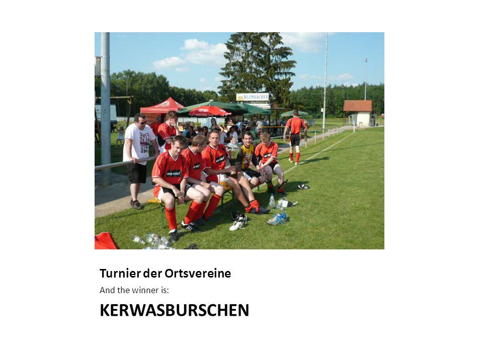 Turnier der Ortsvereine And the winner is: KERWASBURSCHEN