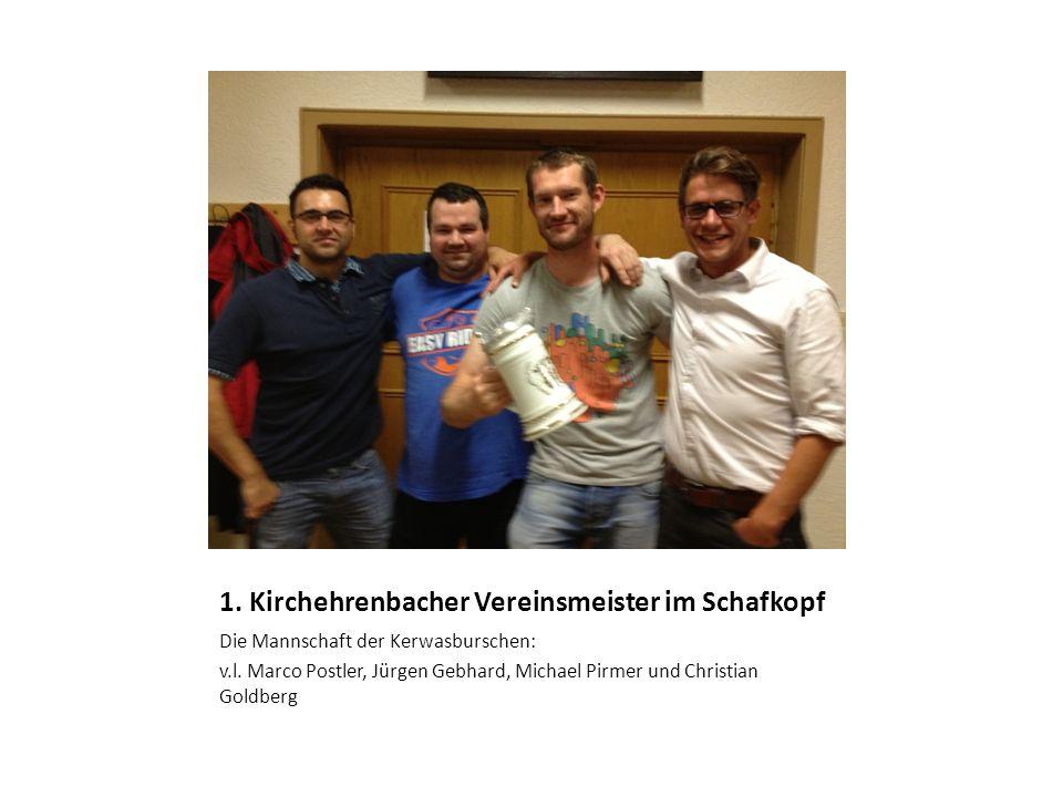 1. Kirchehrenbacher Vereinsmeister im Schafkopf Die Mannschaft der Kerwasburschen: v.l. Marco Postler, Jürgen Gebhard, Michael Pirmer und Christian Go