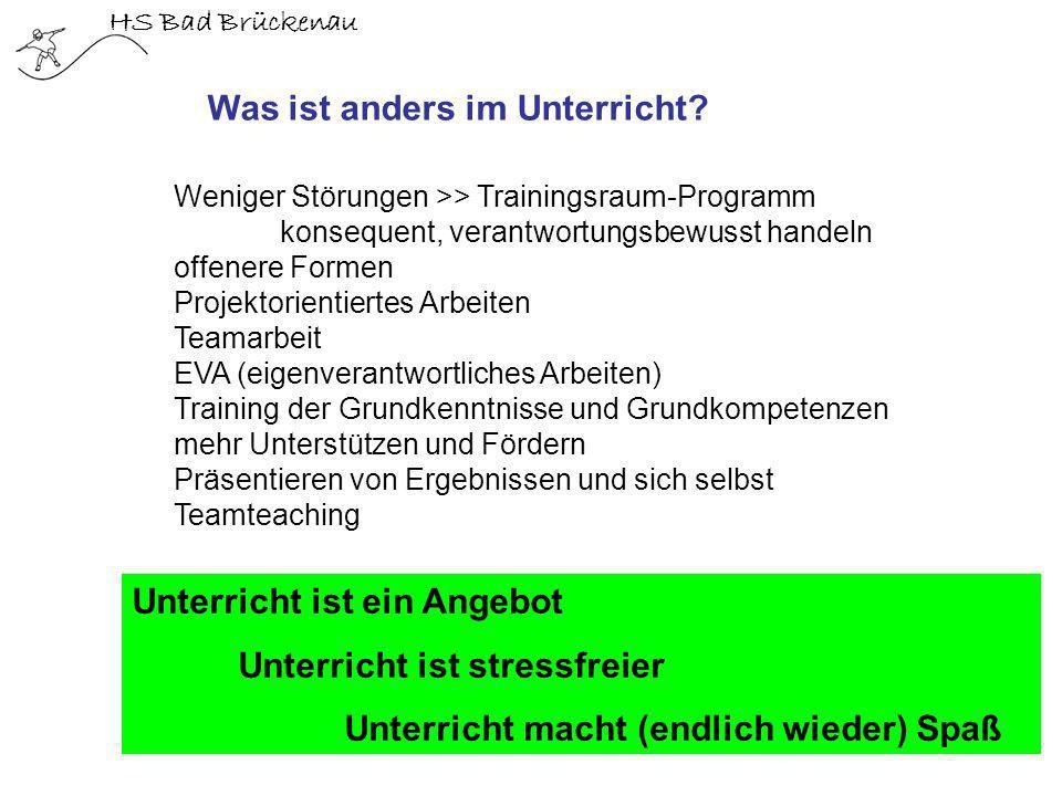 HS Bad Brückenau Was ist anders im Unterricht? Weniger Störungen >> Trainingsraum-Programm konsequent, verantwortungsbewusst handeln offenere Formen P