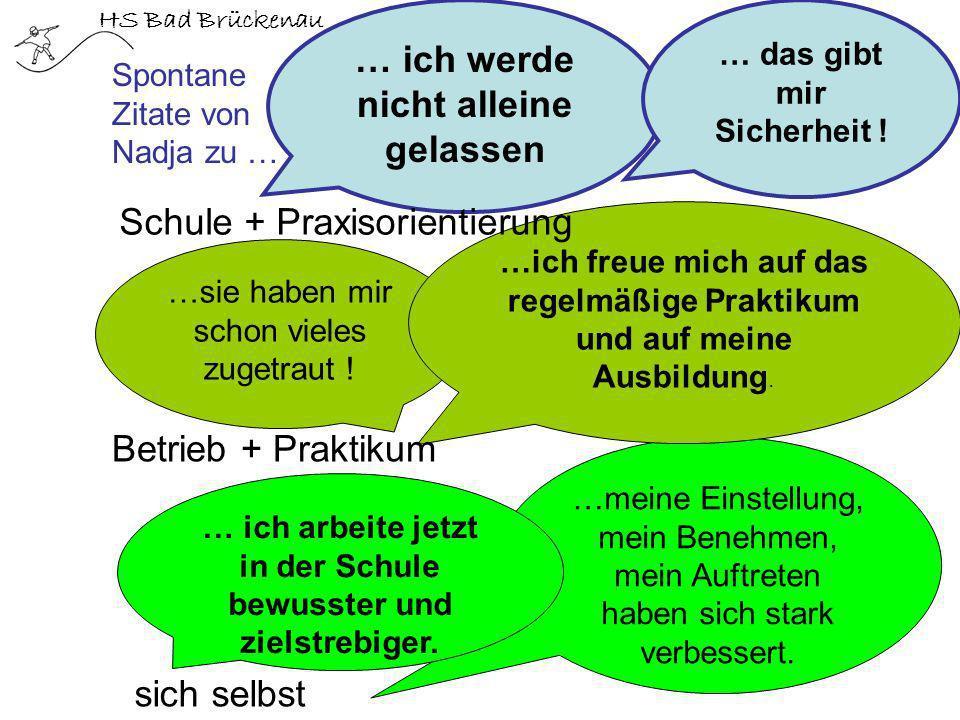 HS Bad Brückenau … ich werde nicht alleine gelassen … das gibt mir Sicherheit ! …meine Einstellung, mein Benehmen, mein Auftreten haben sich stark ver