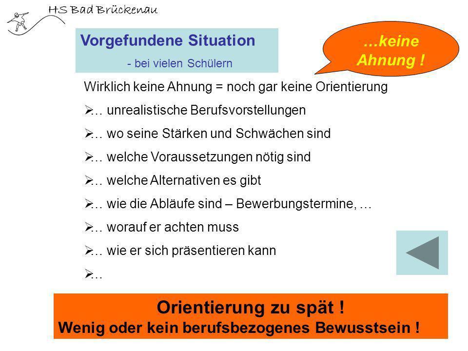 HS Bad Brückenau Wirklich keine Ahnung = noch gar keine Orientierung … unrealistische Berufsvorstellungen … wo seine Stärken und Schwächen sind … welc