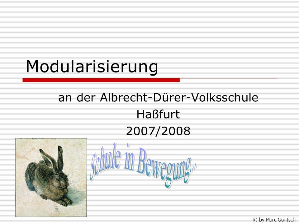 Modularisierung an der Albrecht-Dürer-Volksschule Haßfurt 2007/2008 © by Marc Güntsch