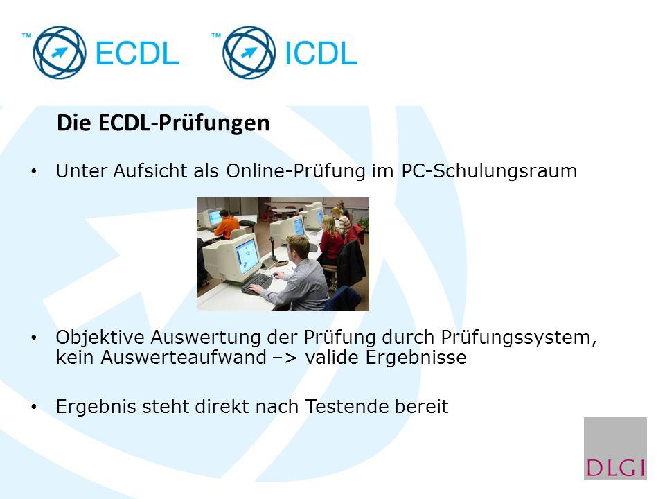 Die ECDL-Prüfungen Unter Aufsicht als Online-Prüfung im PC-Schulungsraum Objektive Auswertung der Prüfung durch Prüfungssystem, kein Auswerteaufwand –> valide Ergebnisse Ergebnis steht direkt nach Testende bereit