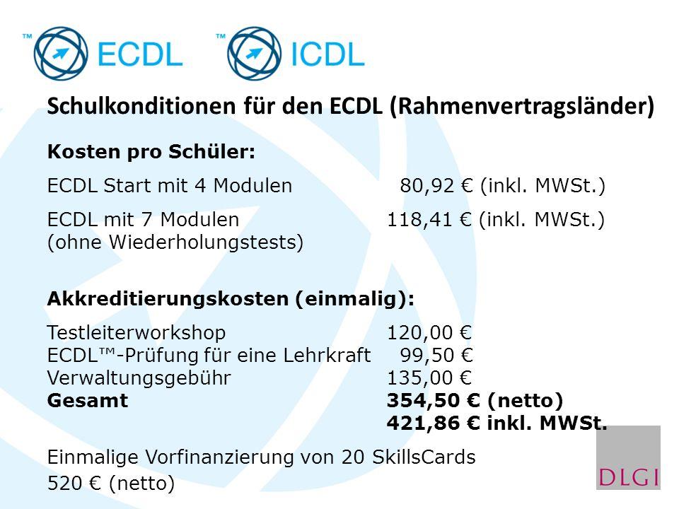 Schulkonditionen für den ECDL (Rahmenvertragsländer) Kosten pro Schüler: ECDL Start mit 4 Modulen 80,92 (inkl.