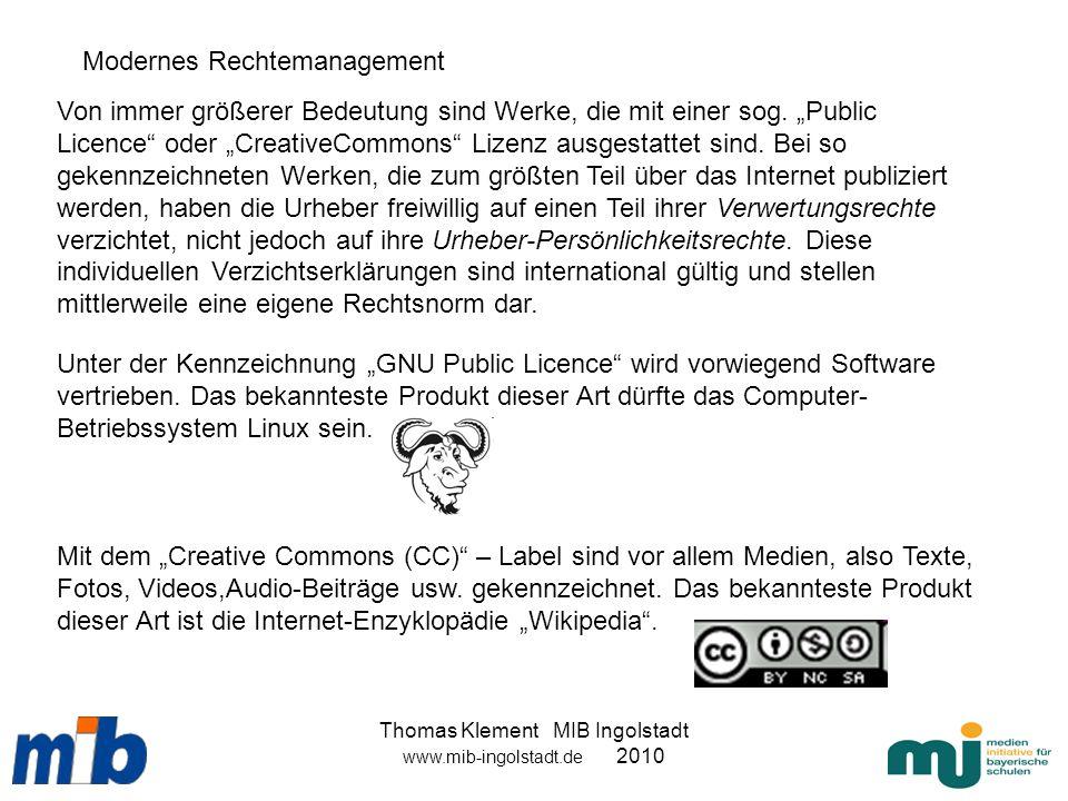 Thomas Klement MIB Ingolstadt www.mib-ingolstadt.de 2010 Unter der Kennzeichnung GNU Public Licence wird vorwiegend Software vertrieben. Das bekanntes