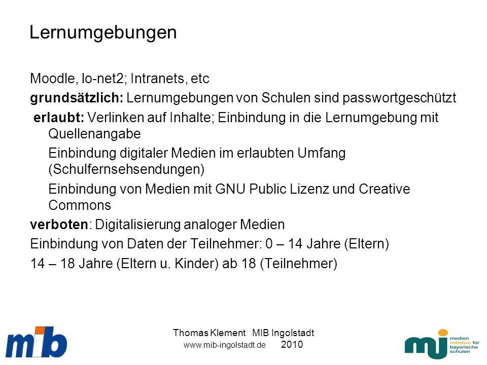 Thomas Klement MIB Ingolstadt www.mib-ingolstadt.de 2010 Lernumgebungen Moodle, lo-net2; Intranets, etc grundsätzlich: Lernumgebungen von Schulen sind