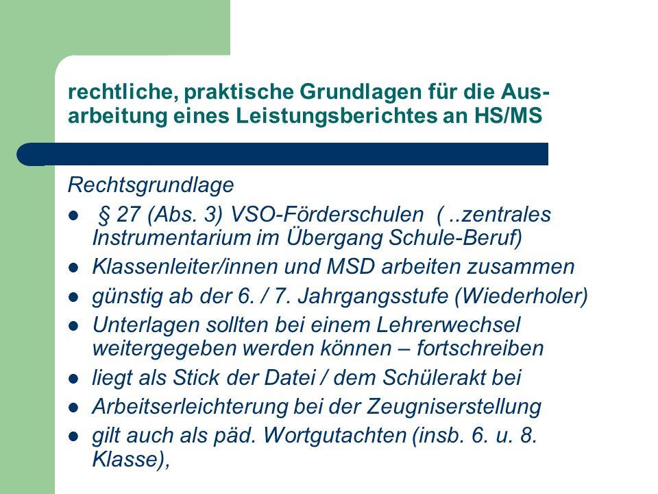 rechtliche, praktische Grundlagen für die Aus- arbeitung eines Leistungsberichtes an HS/MS Rechtsgrundlage § 27 (Abs.