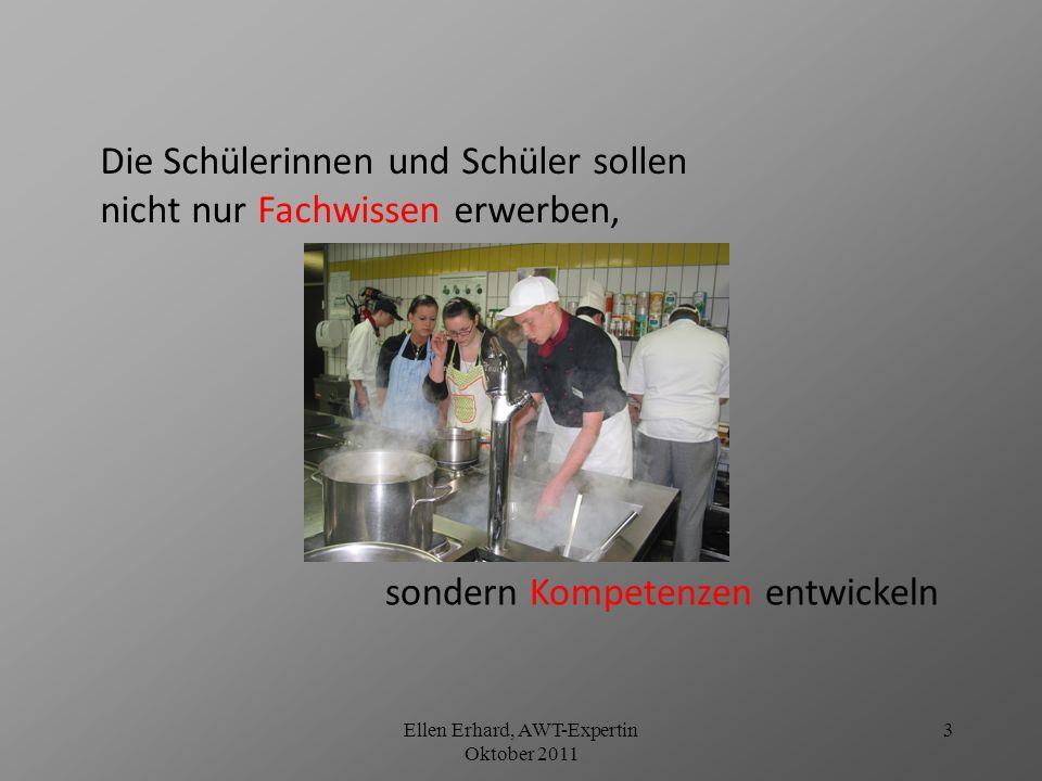 Ellen Erhard, AWT-Expertin Oktober 2011 4 Selbstkompetenz Methodenkompetenz Sozialkompetenz Fachkompetenz