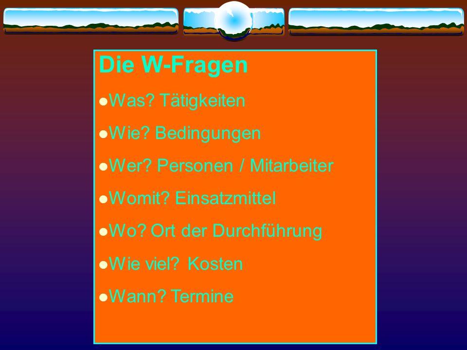 Die W-Fragen W-Frage / Bedeutung / Aktion Worum geht es überhaupt.